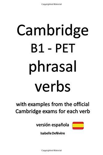Cambridge B1 - PET phrasal verbs (versión española): 2020 edition