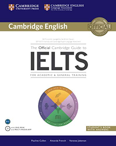 The Official Cambridge Guide to IELTS. Student's Book with Answers and DVD-ROM.