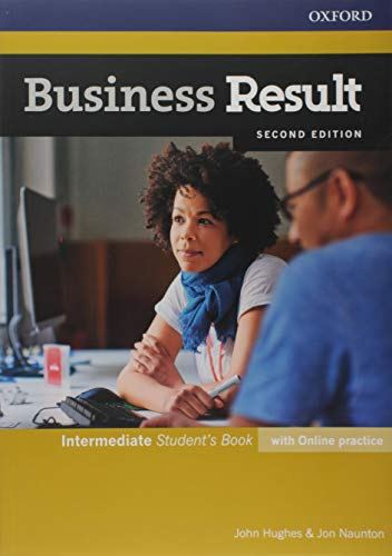 Business Result Intermediate. Student's Book with Online Practice 2ND Edition: Business English You Can Take to Work Today (Business Result Second Edition)
