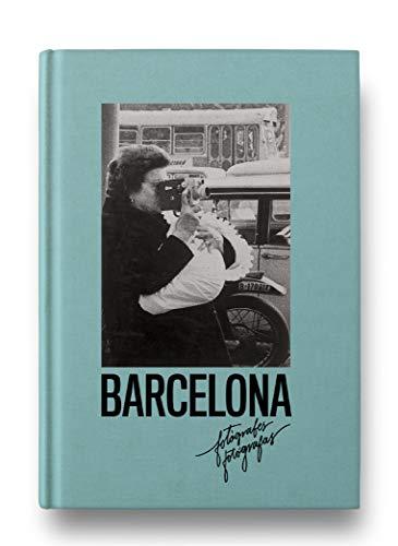 Fotógrafas de Barcelona (Libros de Autor)