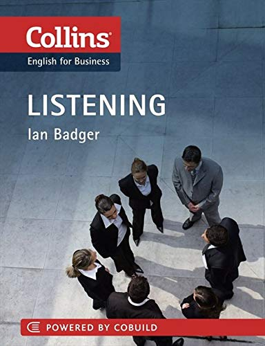 ENGLISH FOR BUSINESS: LISTENING + 1 AUDIO CD: B1-C2 (Collins Business Skills and Communication)