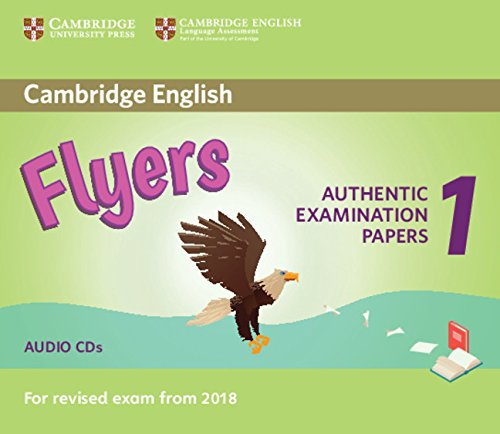 Cambridge English Young Learners 1 for Revised Exam from 2018 Flyers Audio CD: Authentic Examination Papers from Cambridge English Language Assessment (Cambridge Young Learners Engli)