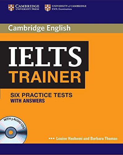 IELTS Trainer. Practice Tests with Answers and Audio CDs.