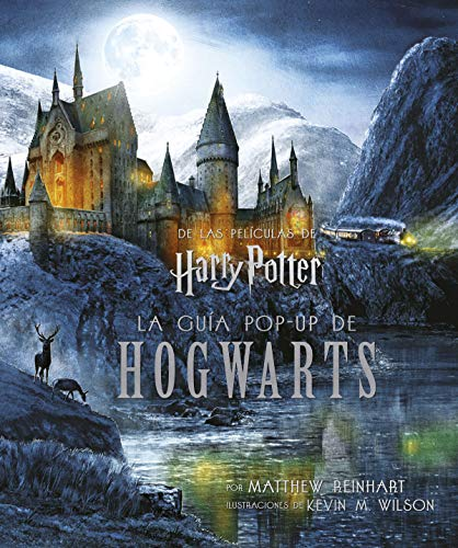 HARRY POTTER: LA GUIA POPUP DE HOGWARTS: La Guía Pop-Up de Hogwarts