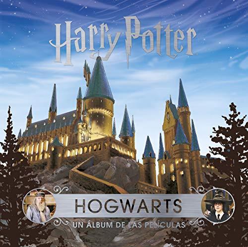 J.K. Rowling's Wizarding World: Hogwarts. Un álbum de las películas (Spanish Edition)