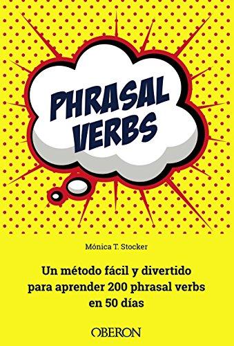 Phrasal verbs: Un método fácil y divertido para aprender 200 phrasal verbs en 50 días (Libros singulares)