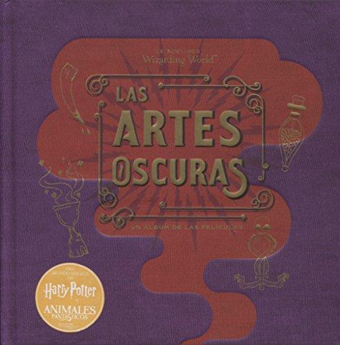 J.K. Rowling's Wizarding World: las artes Oscuras. Un álbum de las películas: Un álbum de las películas (Spanish Edition)
