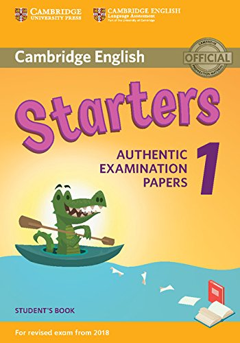 Cambridge English Young Learners 1 for Revised Exam from 2018 Starters Student's Book: Authentic Examination Papers (Cambridge Young Learners Engli)