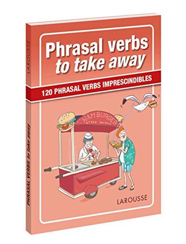 Phrasal verbs to take away (LAROUSSE - Lengua Inglesa - Manuales prácticos)